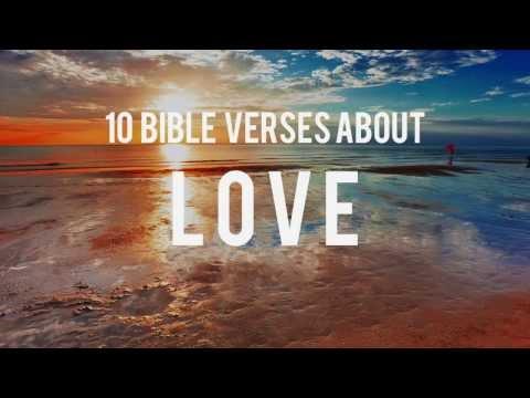 10 Bible Verses (Scriptures) About Love