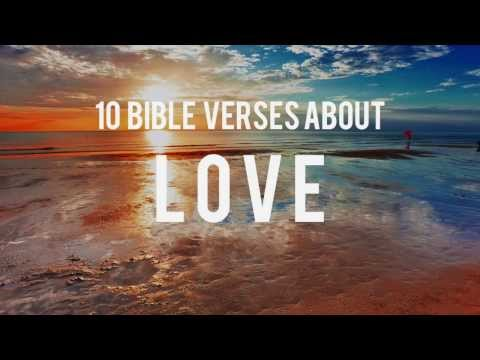 10 Bible Verses (Scriptures) About Love
