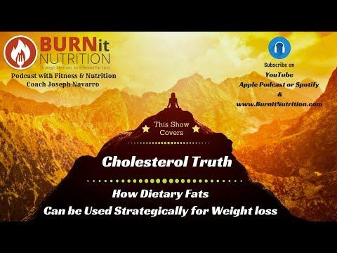 Eating Fats Strategically for Weight loss & Actual Benefits of Cholesterol