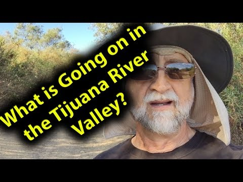 What is going on in the Tijuana River Valley?