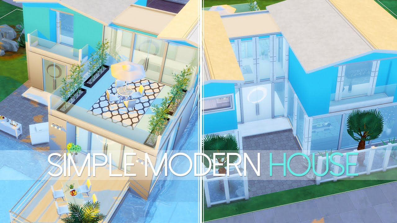 he Sims 4: Speed Build SIMPL MODN HOUS - Youube - ^