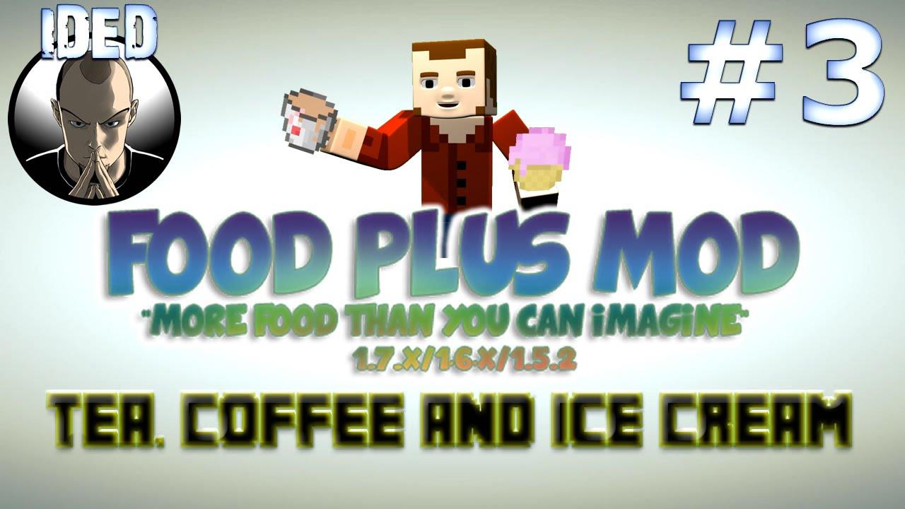 Food plus mod tutorial tea coffee and ice cream minecraft mod food plus mod tutorial tea coffee and ice cream minecraft mod youtube forumfinder Images