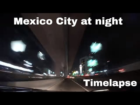 Timelapse driving at night in Mexico City