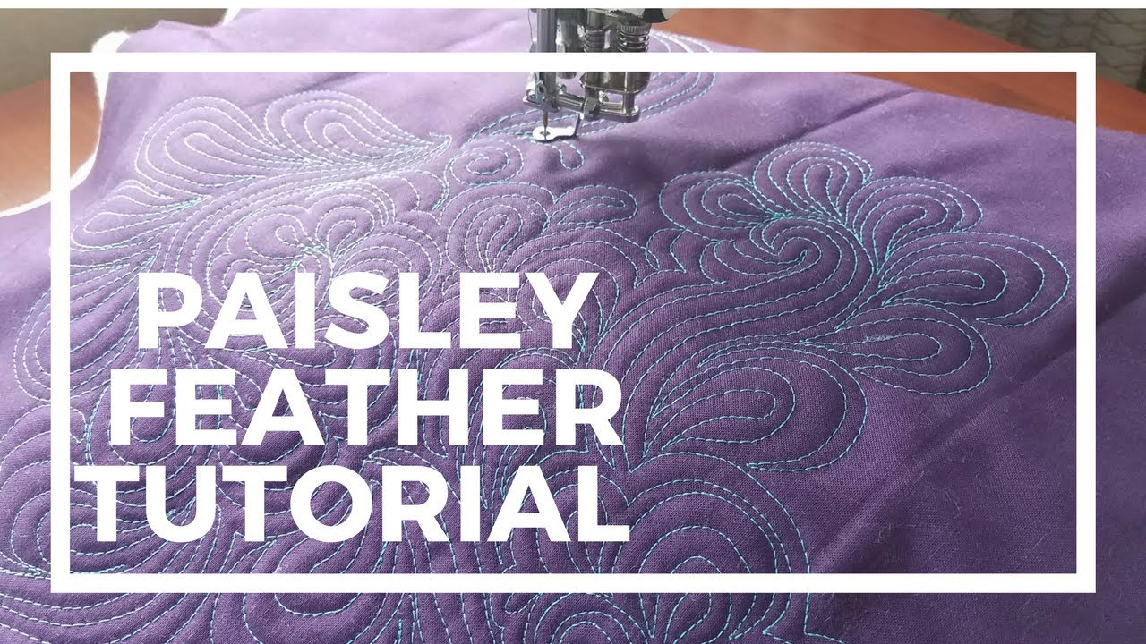 Paisley Feather Machine Quilting Tutorial Youtube