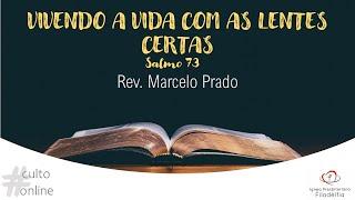VIVENDO A VIDA COM AS LENTES CERTAS I Rev. Marcelo Prado