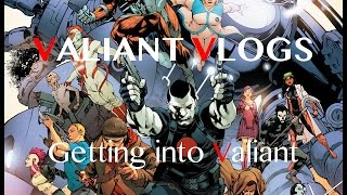 Jumping Into The VALIANT UNIVERSE - Valiant Vlogs