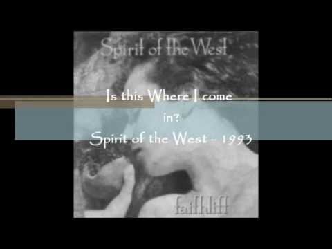 Is this Where I come in - Spirit of the west