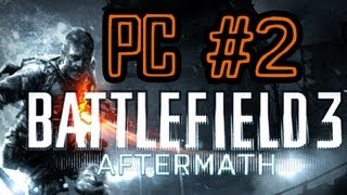 Battlefield 3: Aftermath Gameplay [PC] Pt.2: Team Deathmatch on Markaz Monolith