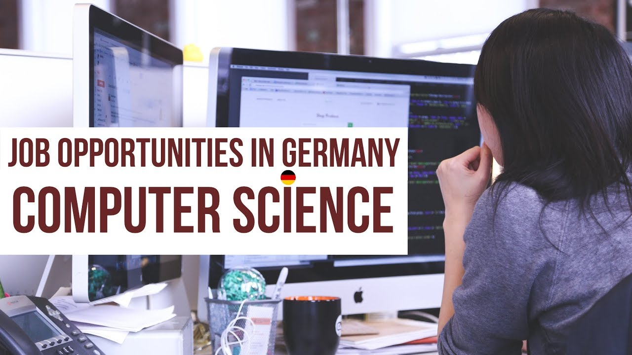 Job Opportunities in Germany: Computer Science