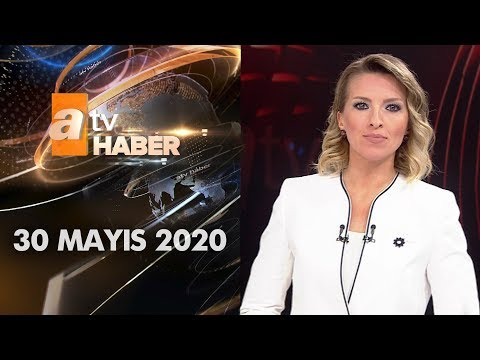 Atv Ana Haber | 30 Mayıs 2020