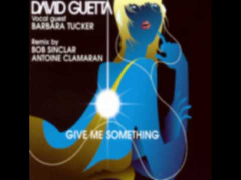 GIVE ME SOMETHING DAVID GUETTA BARBARA TUCKER