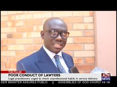 Poor Conduct of Lawyers – The Pulse on JoyNews (28-1-19)