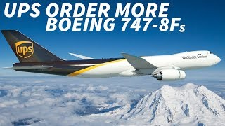 UPS Order MORE Boeing 747-8s