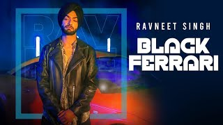 Black Ferrari (Ravneet Singh) Mp3 Song Download