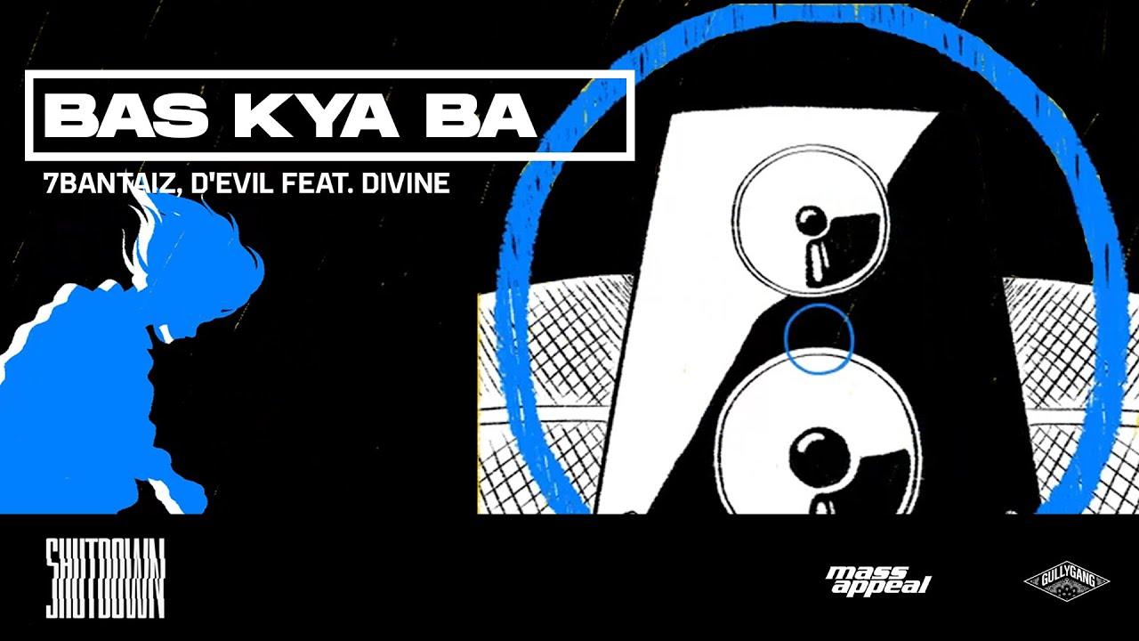 7Bantaiz, D'Evil Feat. DIVINE - Bas Kya Ba (Prod. by DRJ Sohail) | Official Lyric Video | SHUTDOWN