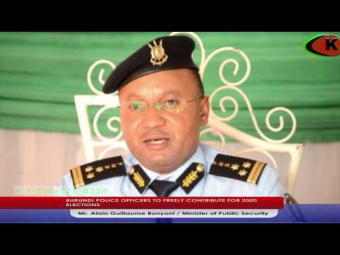 BURUNDI POLICE OFFICERS TO FREELY CONTRIBUTE FOR 2020 ELECTIONS