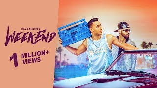 Weekend : Raj Sandhu ft Harj Nagra (Official Video) Latest Punjabi Songs 2018 | New Punjabi Song