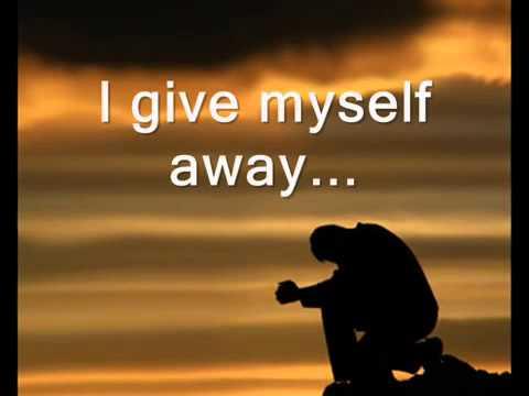 William Mcdowell - i give myself away [lyrics]