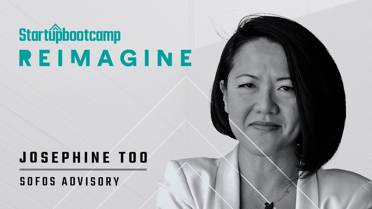 Startupbootcamp Presents Reimagine: Corporate Innovation Series with Josephine Too (Episode 1)