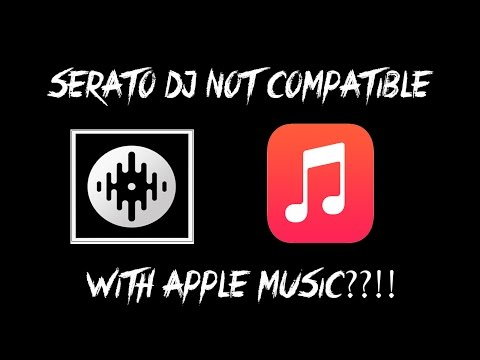 APPLE MUSIC NOT COMPATIBLE WITH SERATO?! Thoughts