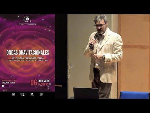 Ondas Gravitacionales (Miguel Alcubierre)