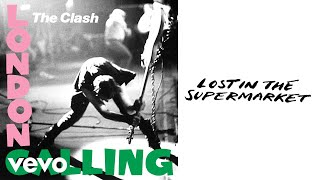 The Clash - Lost in the Supermarket (Official Audio)