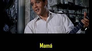 ELVIS PRESLEY - Mama ( con subtitulos en español ) BEST SOUND