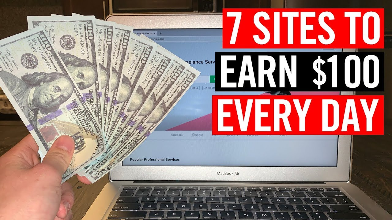 7 Websites To Make $100 A Day In 2019 💸 (NO SURVEYS!)