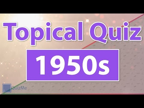 Topical Quiz | 1950s | QuizMe