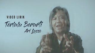 ARI LASSO- TERLALU BERARTI (OFFICIAL VIDEO LIRIK)