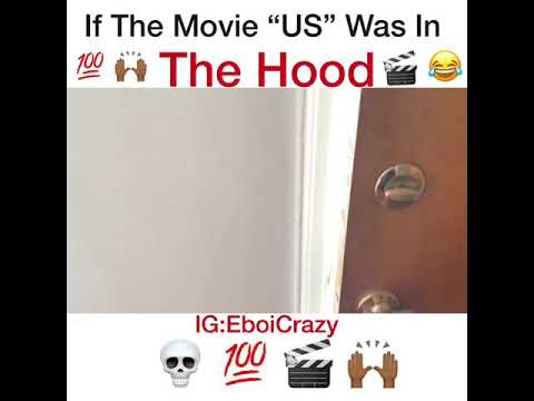 "If The Movie ""Us "" Was In The Hood"