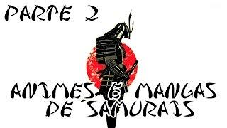 MangáTube - Animes e Mangás Sobre Samurais (Parte 2)