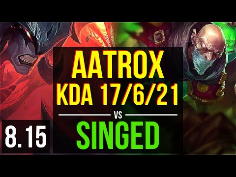AATROX vs SINGED (TOP) ~ KDA 17/6/21, Dominating ~ Korea Challenger ~ Patch 8.15