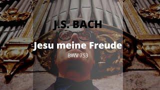 BACH Jesu meine Freude BWV 753