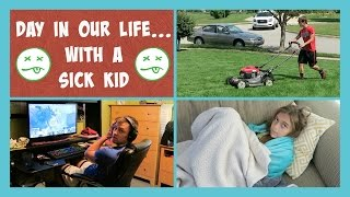 DAY IN OUR LIFE WITH A SICK KID