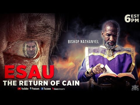 SABBATH EVENING CLASS: ESAU THE RETURN OF CAIN