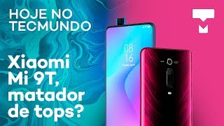 Xiaomi Mi 9T promete matar tops de linha, Amazon tem marca mais valiosa e mais - Hoje no TecMundo