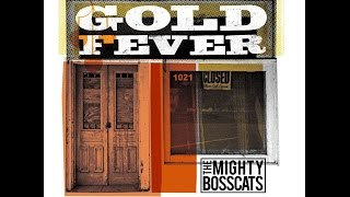 Goldfever   The Mighty Bosscats