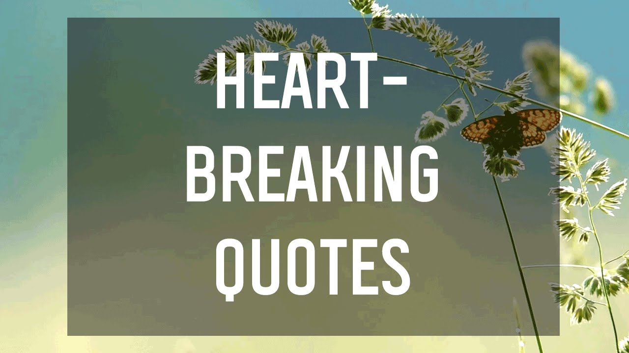 Quotes That Will Break Your Heart Youtube
