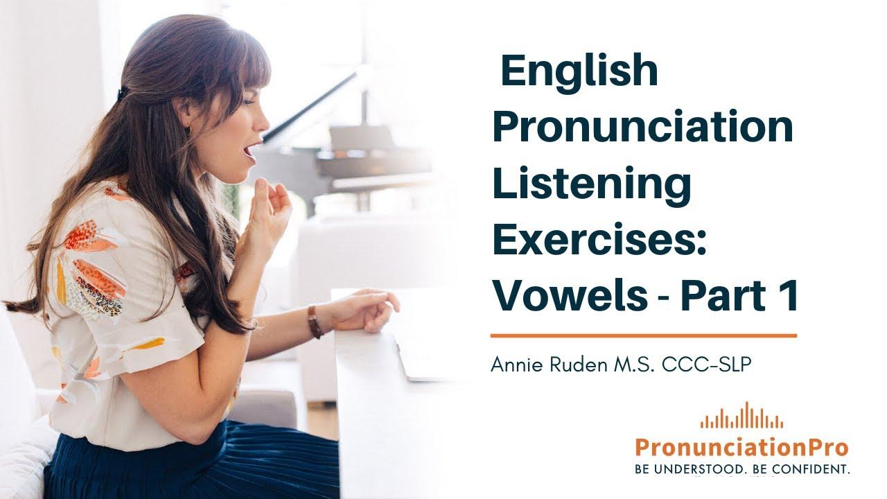 English Pronunciation Listening Exercises: Vowels - Part 1