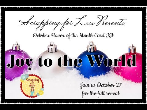 "Oct 2018 FOTM SFL Card Kit ""Joy to the World"""