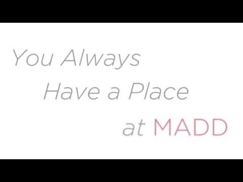 """MADD """"You Always Have a Place at MADD"""" PSA"""
