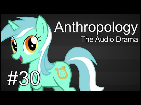 Anthropology: The Audio Drama - Chapter 30 - Harmony