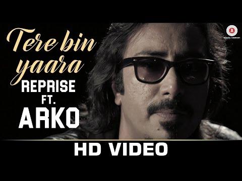Tere Bin Yaara Reprise Featuring Arko &...