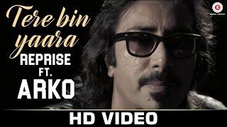 Tere Bin Yaara Reprise Featuring Arko & Monikangana Dutta | Rustom