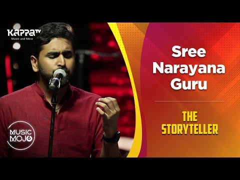 Sree Narayana Guru - The Storyteller - Music Mojo Season 6 - Kappa TV