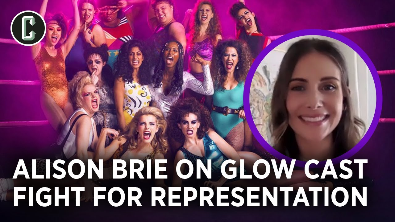 Alison Brie on the GLOW Cast's Request for Better Representation: