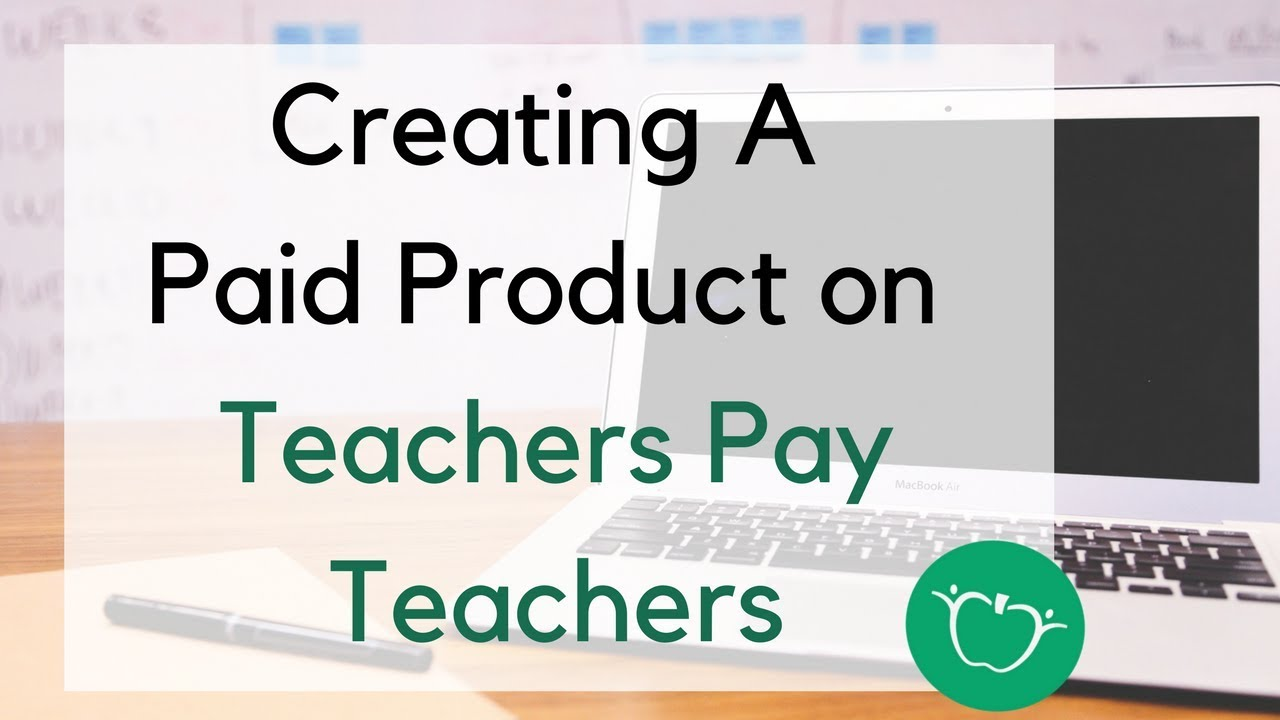 How To Create And Upload A Paid Product On Teachers Pay Teachers Teachers Pay Teachers Tutorial Youtube