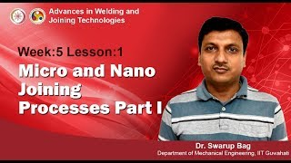 Week-5 Lesson-1 Micro and Nano Joining Processes Part I
