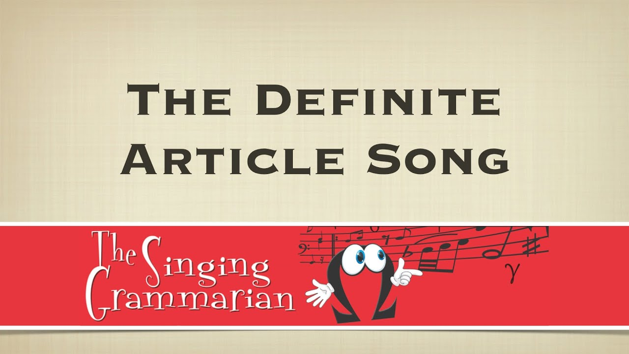 The Definite Article Song - YouTube